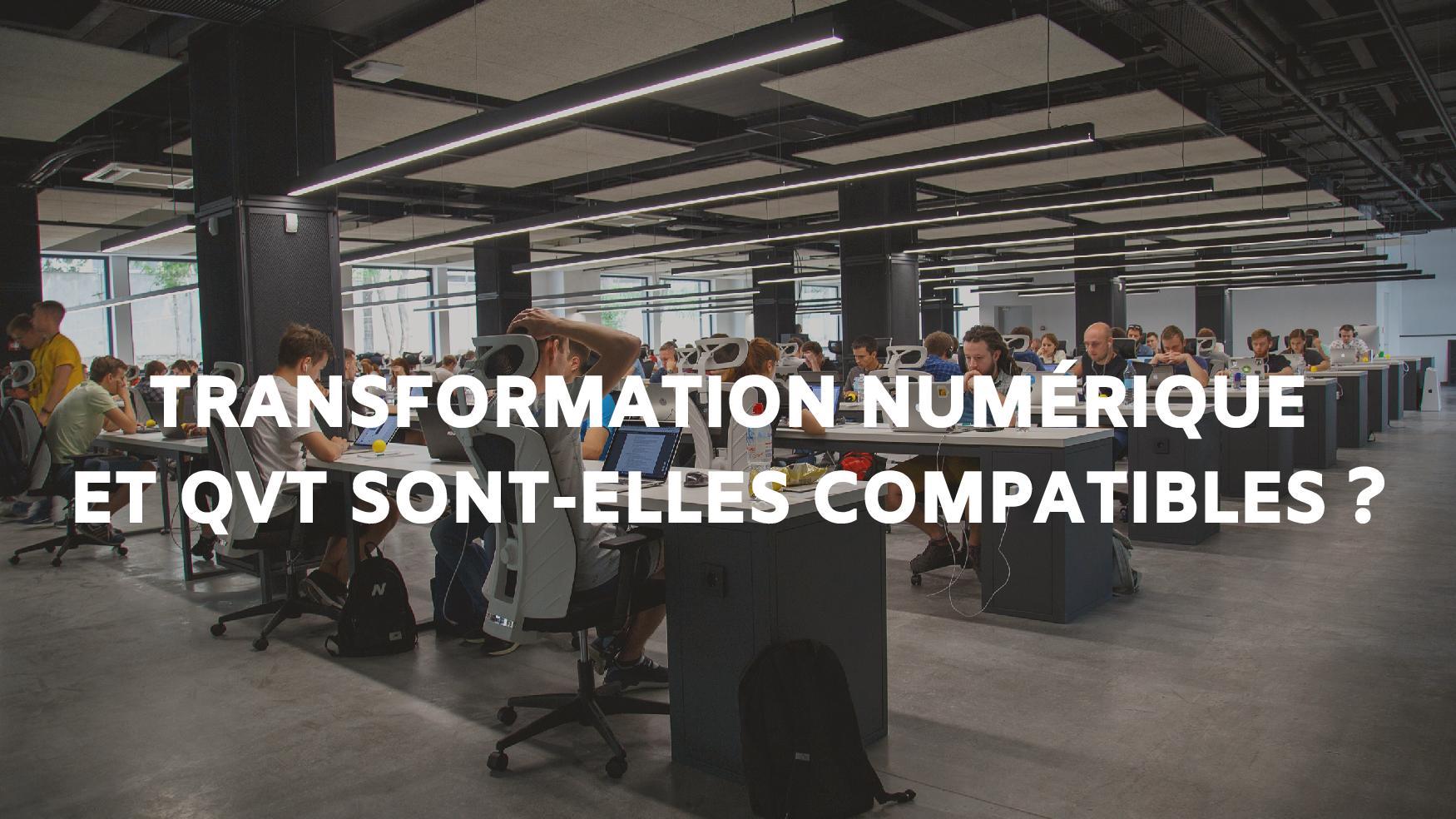 la transformation numérique est-elle compatible avec la qualité de vie au travail
