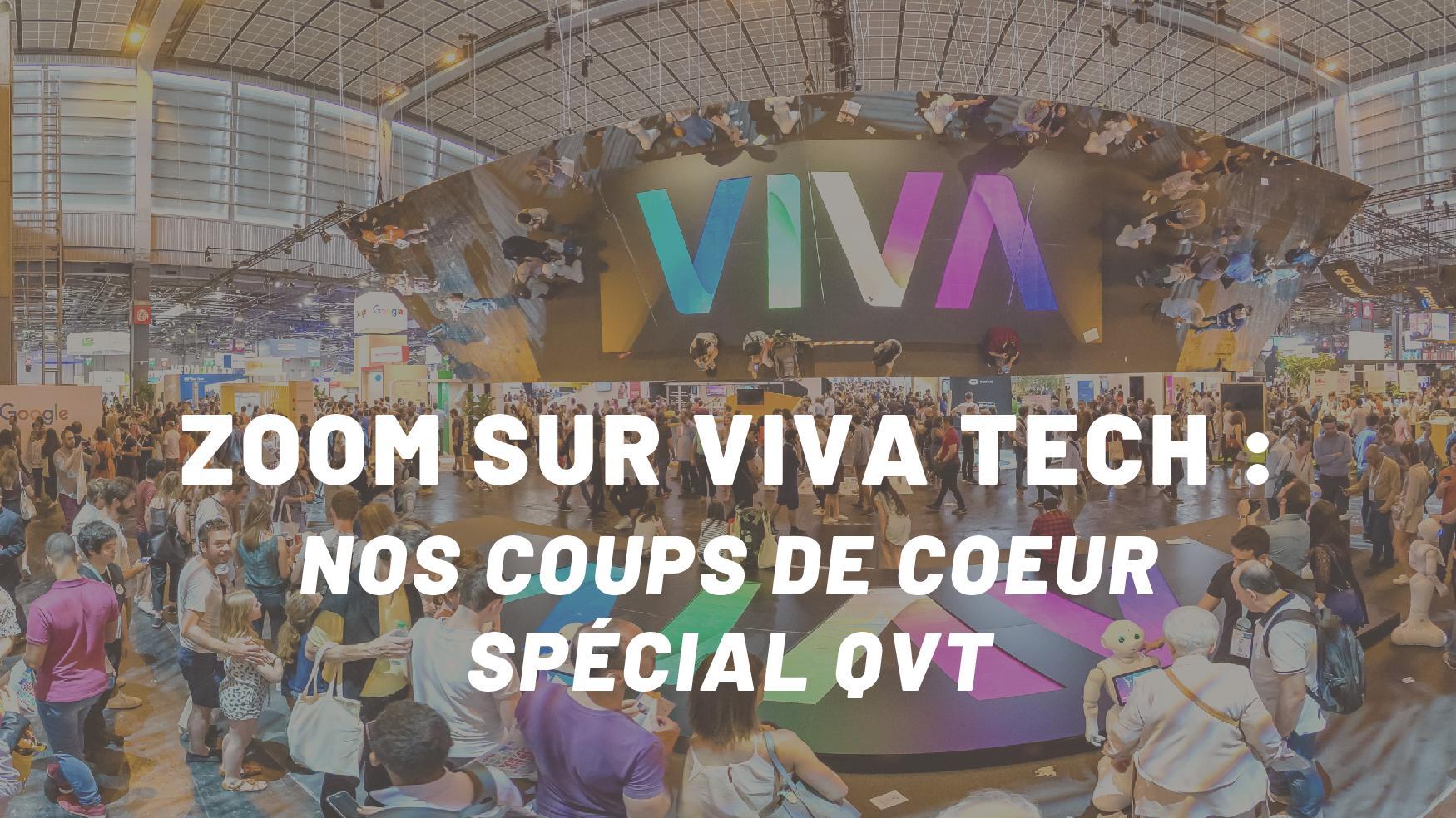 viva tech : les start-ups pour la qualité de vie au travail
